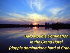 Hard Double Domination in the Grand Hotel (Bdsm & Fetish Milano) Thumb